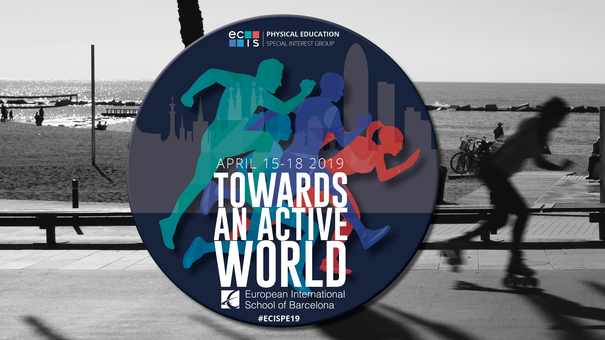 2019 Physical Education Conference | Barcelona | 15-18 April 2019 -  Educational Collaborative for International Schools (ECIS)